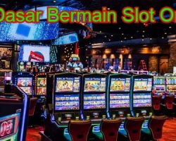 Tips Dasar Bermain Slot Online